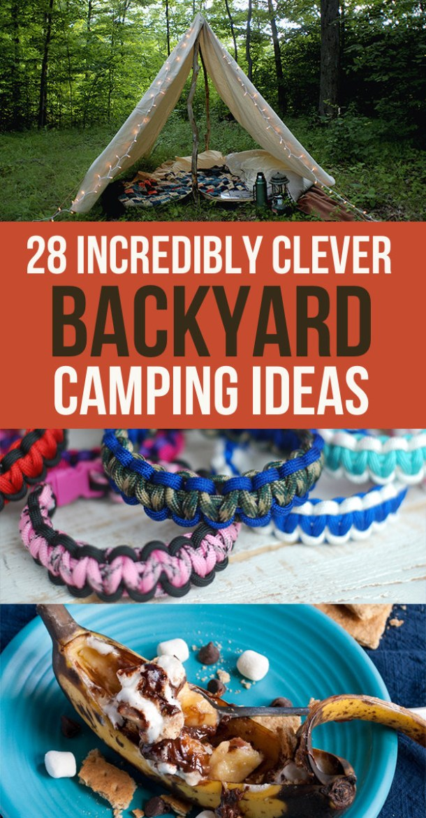 28 Incredibly Clever Backyard Camping Ideas